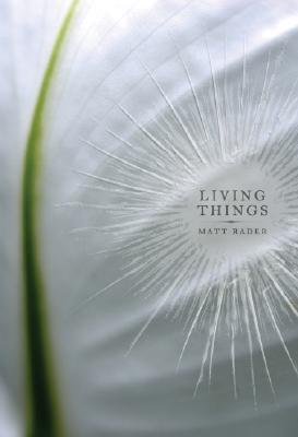 Living Things  by  Matt Rader