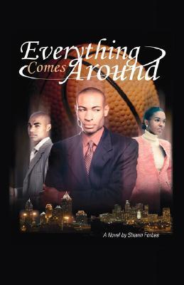 Everything Comes Around Shawn Forbes