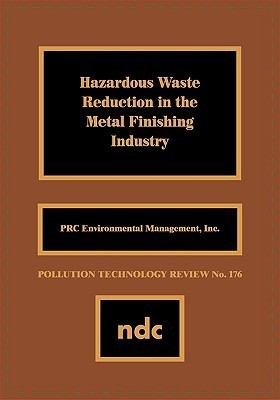 Hazardous Waste Reducation in the Metal Finishing Industry  by  PRC Environmental Management