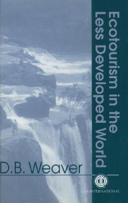Ecotourism in the Less Developed World David B. Weaver