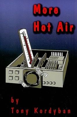 More Hot Air Tony Kordyban