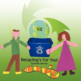 1-2 Recyclings for You! Nicole Sterrett