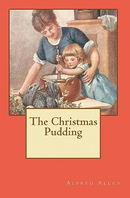 The Christmas Pudding  by  Alfred Allen
