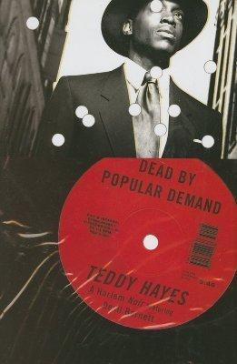 Dead  by  Popular Demand by Teddy Hayes