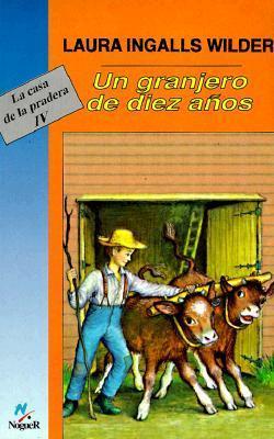 Un granjero de diez años (Little House, #3) Laura Ingalls Wilder
