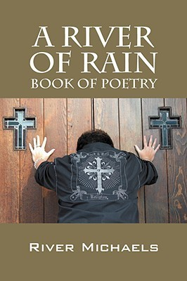 A River of Rain: Book of Poetry River Michaels