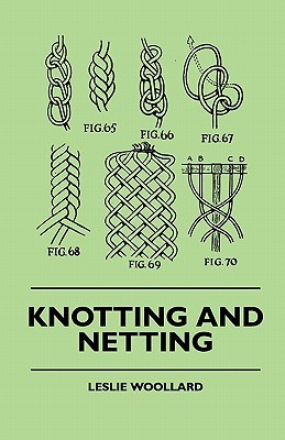 Knotting and Netting Knotting and Netting  by  Leslie Woollard