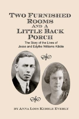 Two Furnished Rooms and a Little Back Porch  by  Anna Lois Everly