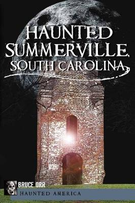 Haunted Summerville  by  Bruce Orr