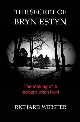 The Secret Of Bryn Estyn: The Making Of A Modern Witch Hunt Richard  Webster
