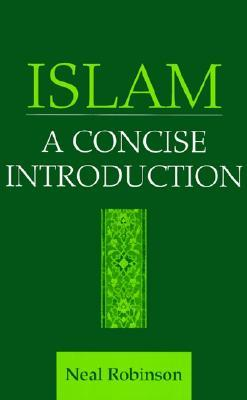 Islam: A Concise Introduction Neal Robinson