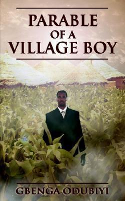 Parable of a Village Boy  by  Gbenga Odubiyi