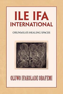 Ile Ifa International  by  Oluwo Ifakolade Obafemi