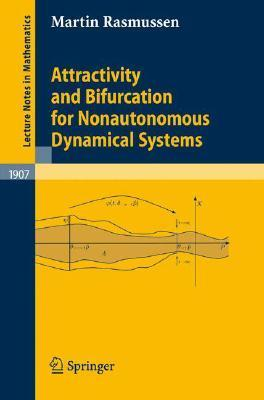 Attractivity And Bifurcation For Nonautonomous Dynamical Systems (Lecture Notes In Mathematics) Martin Rasmussen