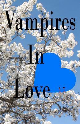 Vampires in Love  by  Mr J L Ketteman