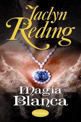 Magia Blanca  by  Jaclyn Reding