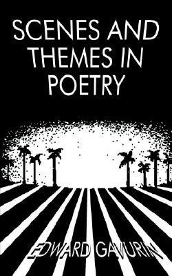 Scenes and Themes in Poetry Edward Gavurin