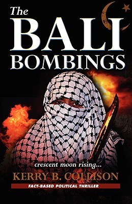 The Bali Bombings - Crescent Moon Rising Kerry B. Collison
