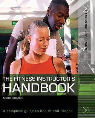 The Fitness Instructors Handbook: A Complete Guide To Health And Fitness Morc Coulson