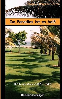 Im Paradies ist es heiß: Briefe aus Oman (1982 -1985)  by  Dagmar Boerner-Josten