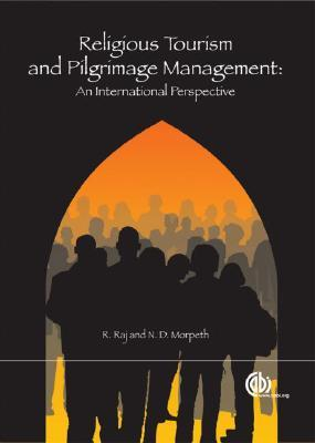Religious Tourism and Pilgrimage Management: An International Perspective  by  N D Morpeth