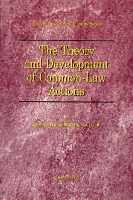 The Theory and Development of Common-Law Actions  by  Thomas A. Street