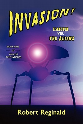 Invasion! Earth vs. the Aliens: War of Two Worlds, Book One  by  Robert Reginald