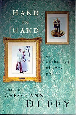 Hand in Hand  by  Carol Ann Duffy