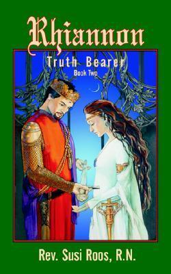 Rhiannon, Book II: Truth Bearer  by  Susan Roos Bockwinkel