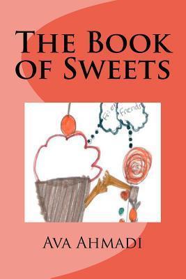 The Book of Sweets Ava Ahmadi