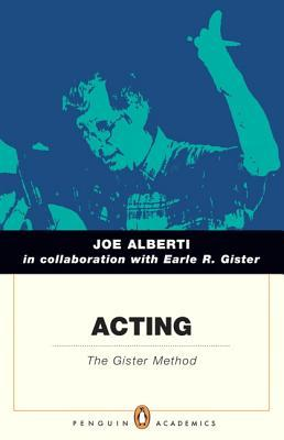 Acting: The Gister Method Joe Alberti