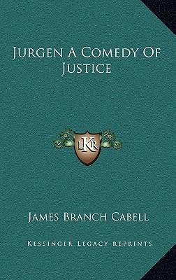 Jurgen a Comedy of Justice James Branch Cabell