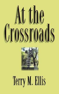 At the Crossroads  by  Terry M. Ellis