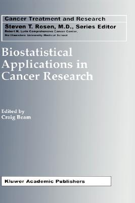 Biostatistical Applications in Cancer Research  by  Craig Beam