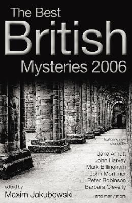 Best British Mysteries 2006 (Best British Mysteries) (v. 3)  by  Maxim Jakubowski