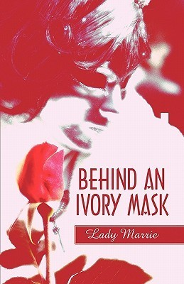 Behind an Ivory Mask Lady Marrie