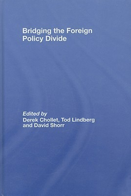 Bridging the Foreign Policy Divide: A Project of the Stanley Foundation Derek Chollet