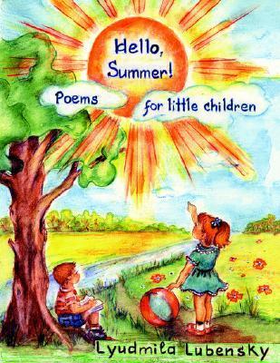 Hello, Summer!: Poems for Little Children Lyudmila Lubensky