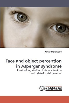Face and Object Perception in Asperger Syndrome James McPartland