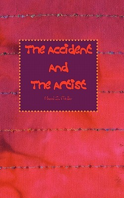 The Accident and the Artist  by  Hazel S. Muller