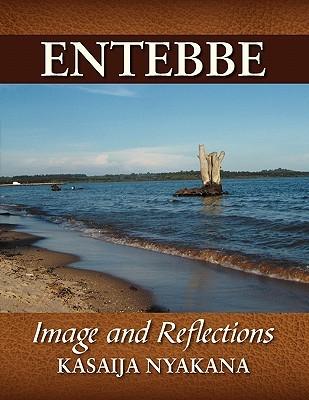 Entebbe: Image and Reflections  by  Eliab Kasaija Nyakana