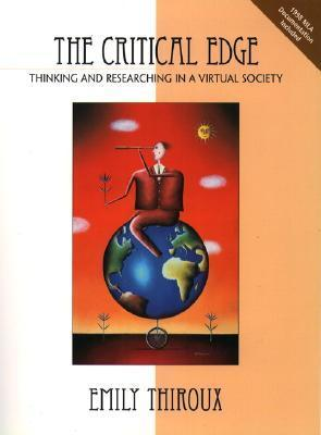 The Critical Edge: Thinking and Researching in a Virtual Society  by  Emily Thiroux