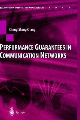 Performance Guarantees in Communication Networks  by  Cheng-Shang Chang