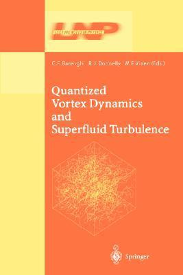 Quantized Vortex Dynamics and Superfluid Turbulence C.F. Barenghi