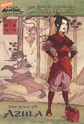The Tale of Azula (Avatar, The Last Airbender: The Earth Kingdom Chronicles, #2)  by  Michael Teitelbaum