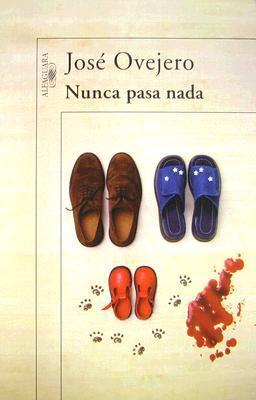 Nunca pasa nada  by  José Ovejero