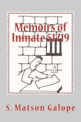 Memoirs of Inmate 51719: Saint Peters Side of the Story S. Matson Galope