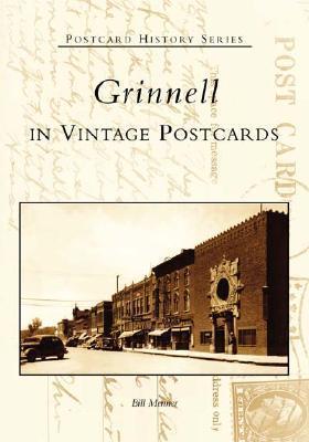 Grinnell in Vintage Postcards  by  Bill Menner