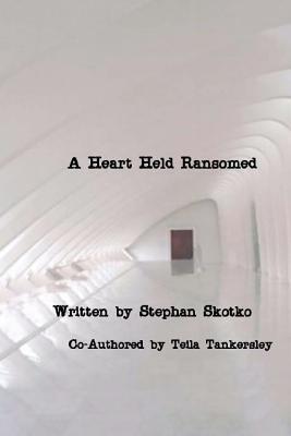 A Heart Held Ransomed Stephan Skotko