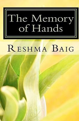 The Memory of Hands Reshma Baig